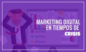 El Marketing Digital en tiempos de crisis